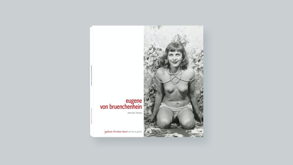 Eugene Von Bruenchenhein: american beauty - © christian berst — art brut