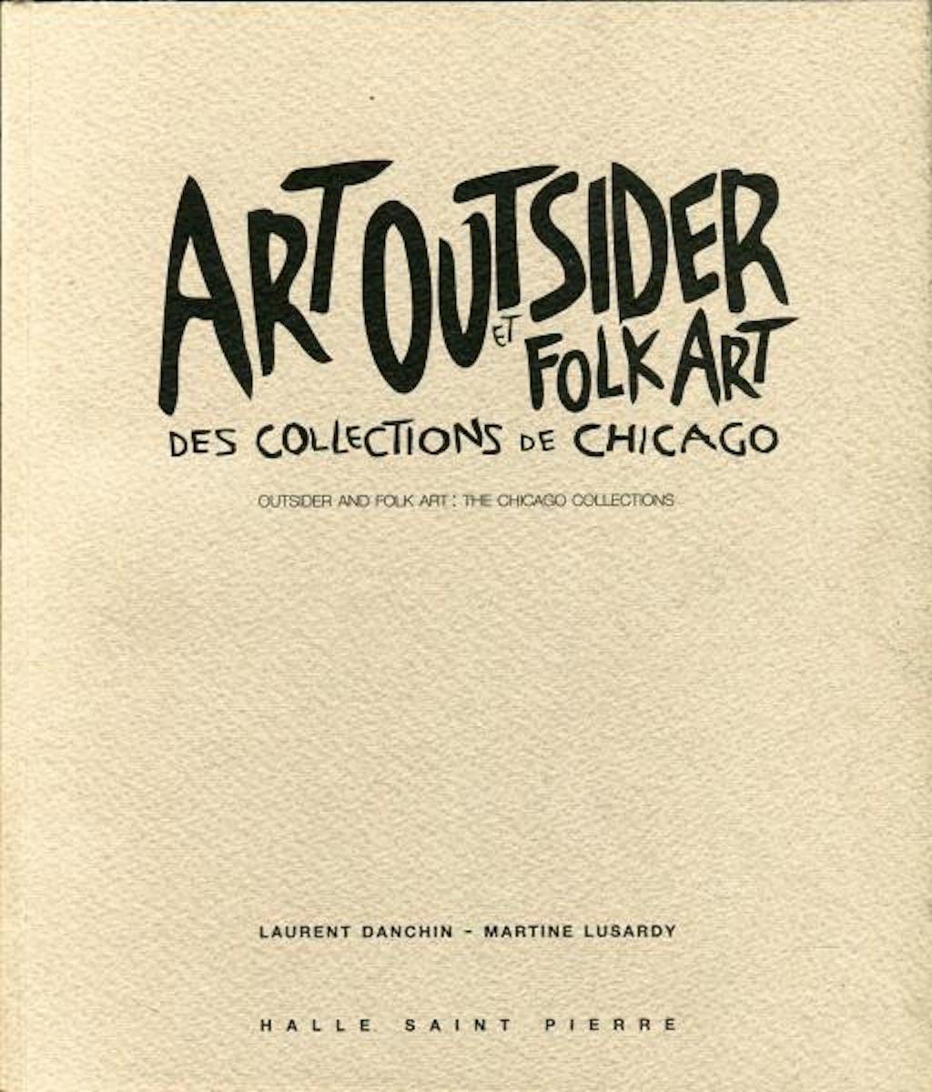 Art outsider et folk art des collections de Chicago - © christian berst — art brut